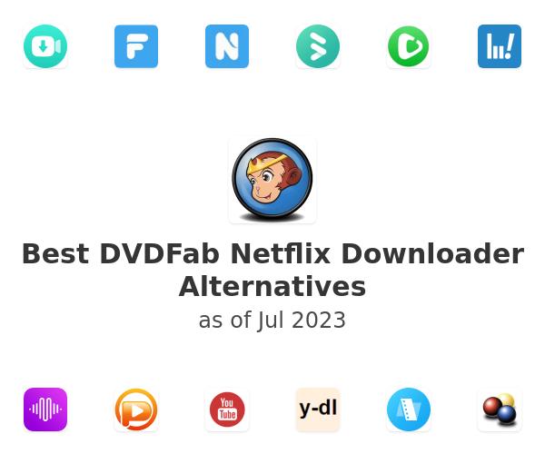 Best DVDFab Netflix Downloader Alternatives