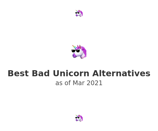Best Bad Unicorn Alternatives