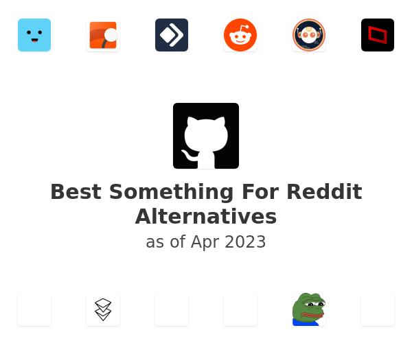 Best Something For Reddit Alternatives