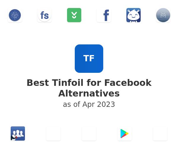 Best Tinfoil for Facebook Alternatives