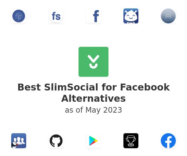 Best SlimSocial for Facebook Alternatives