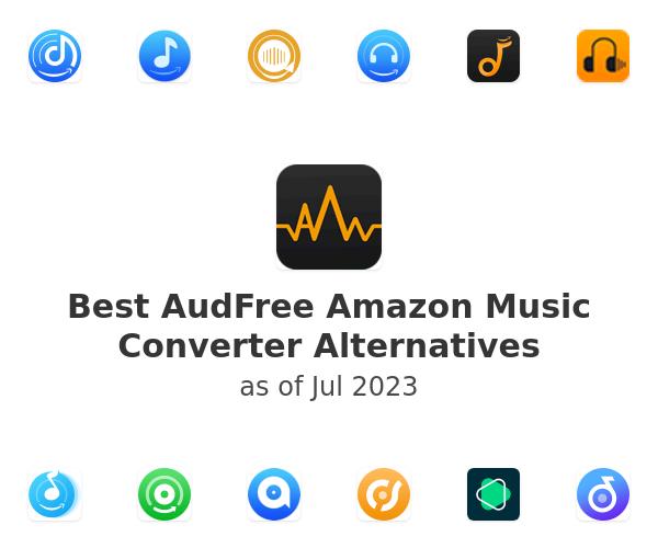 Best AudFree Amazon Music Converter Alternatives