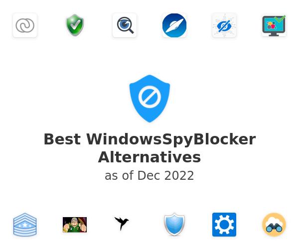 Best WindowsSpyBlocker Alternatives