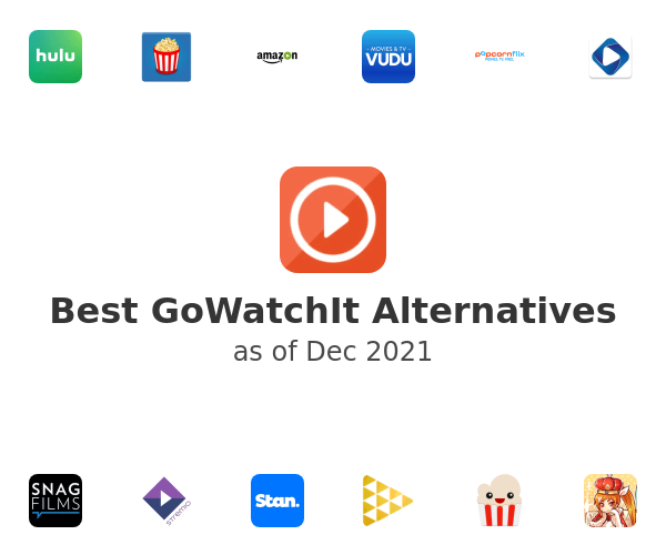 Best GoWatchIt Alternatives