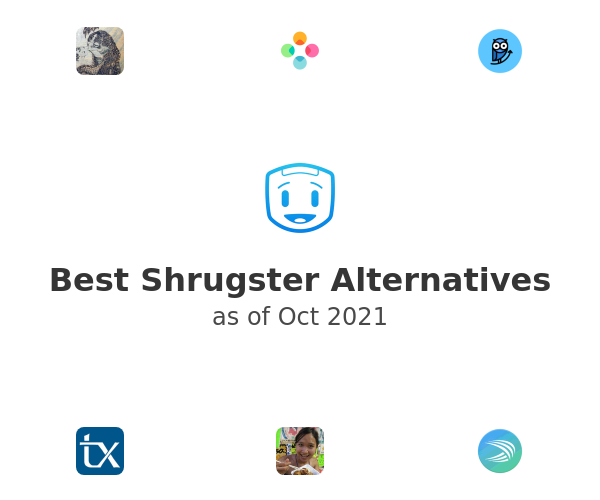 Best Shrugster Alternatives