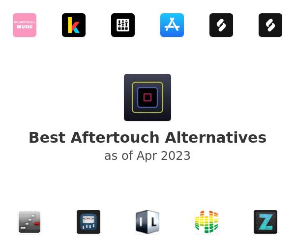 Best Aftertouch Alternatives