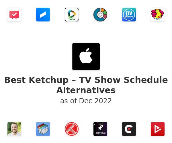 Best Ketchup – TV Show Schedule Alternatives