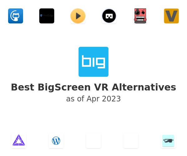 Best BigScreen VR Alternatives