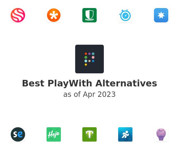 Best PlayWith Alternatives
