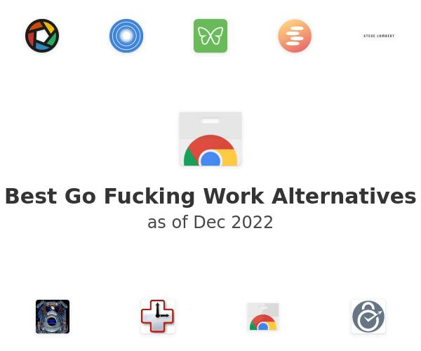 Best Go Fucking Work Alternatives