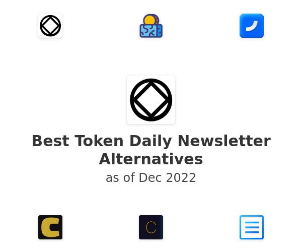 Best Token Daily Newsletter Alternatives