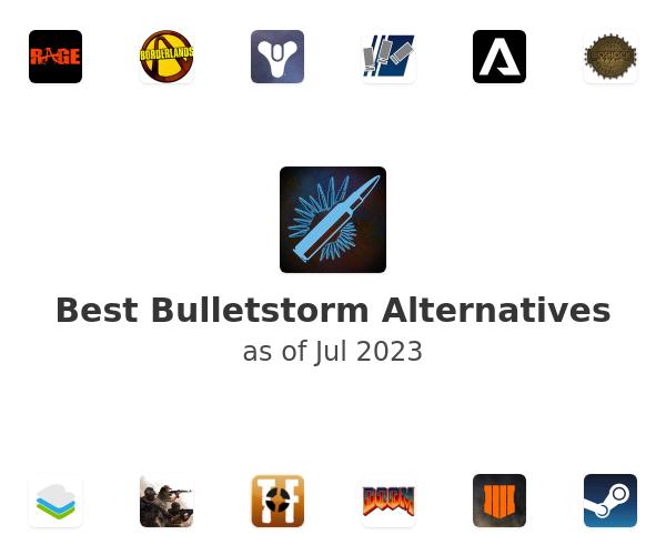 Best Bulletstorm Alternatives