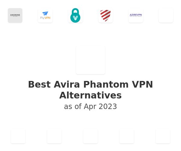 Best Avira Phantom VPN Alternatives