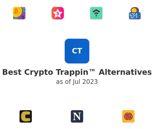 Best Crypto Trappin™ Alternatives