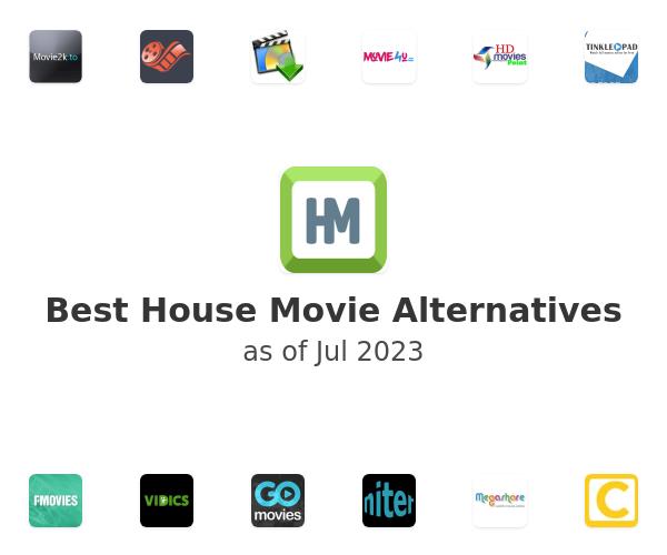 Best House Movie Alternatives