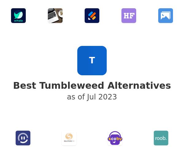 Best Tumbleweed Alternatives