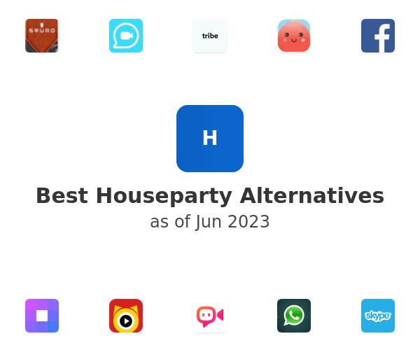 Best Houseparty Alternatives