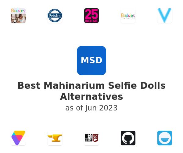 Best Mahinarium Selfie Dolls Alternatives