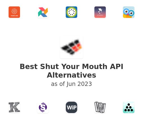 Best Shut Your Mouth API Alternatives