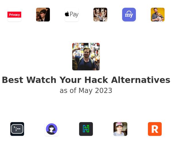 Best Watch Your Hack Alternatives