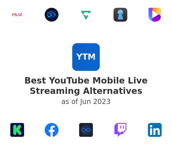 Best YouTube Mobile Live Streaming Alternatives
