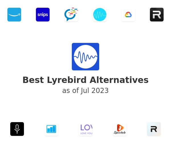 Best Lyrebird Alternatives