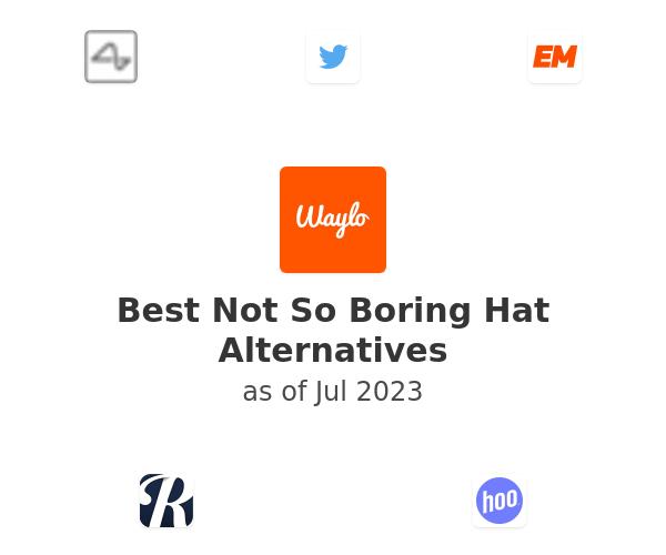 Best Not So Boring Hat Alternatives