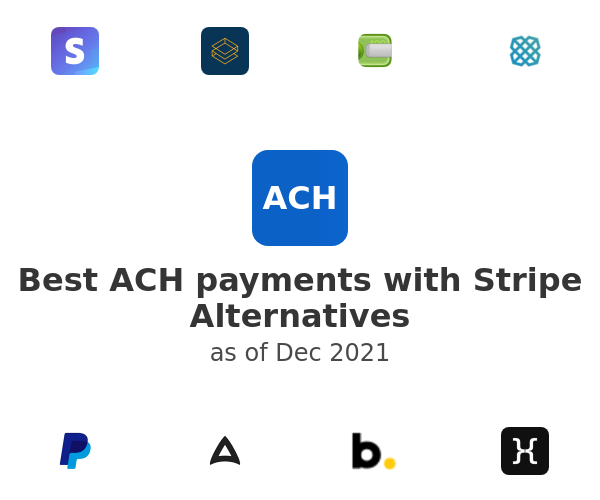 Best ACH payments with Stripe Alternatives