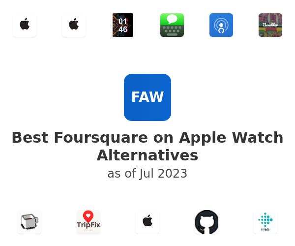 Best Foursquare on Apple Watch Alternatives