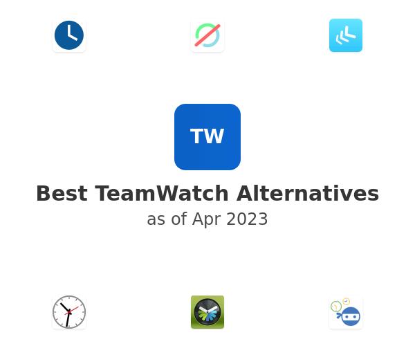 Best TeamWatch Alternatives