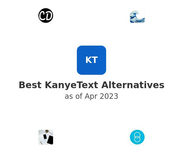 Best KanyeText Alternatives