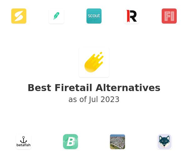 Best Firetail Alternatives