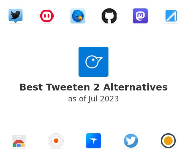 Best Tweeten 2 Alternatives