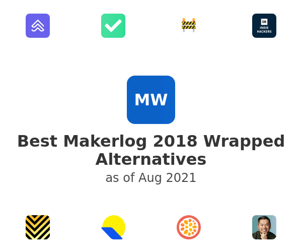 Best Makerlog 2018 Wrapped Alternatives