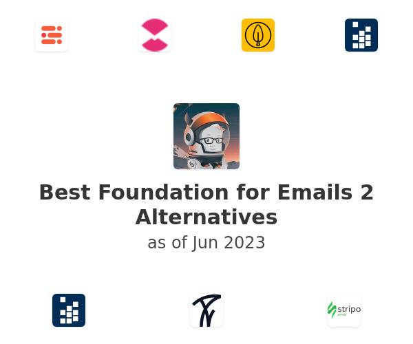 Best Foundation for Emails 2 Alternatives