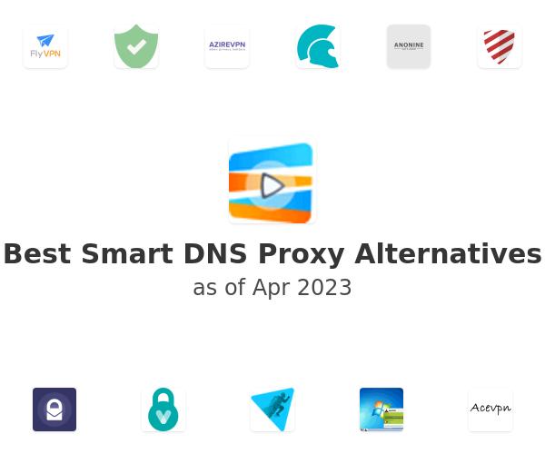 Best Smart DNS Proxy Alternatives
