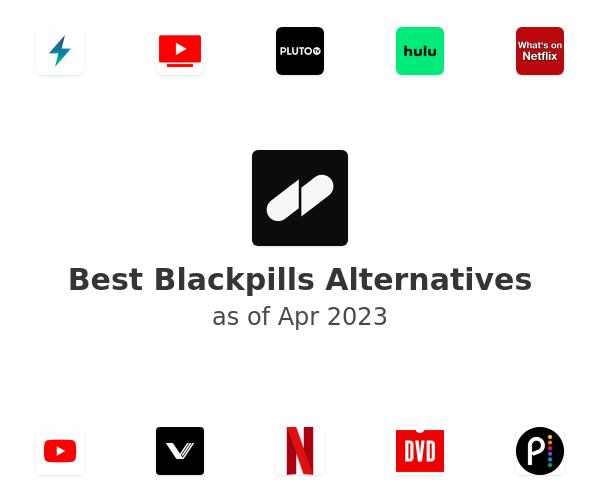 Best Blackpills Alternatives