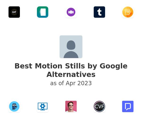 Best Motion Stills by Google Alternatives