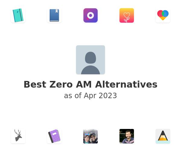 Best Zero AM Alternatives