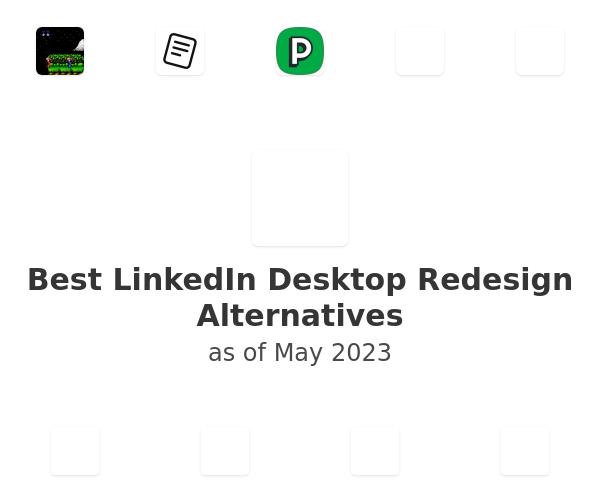 Best LinkedIn Desktop Redesign Alternatives