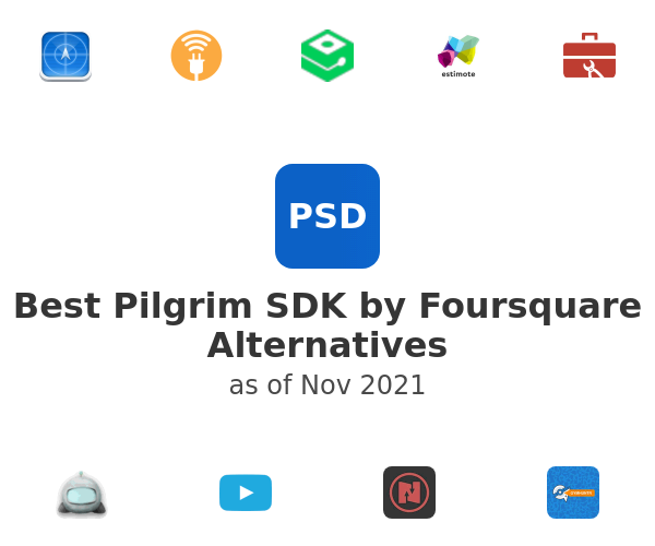 Best Pilgrim SDK by Foursquare Alternatives
