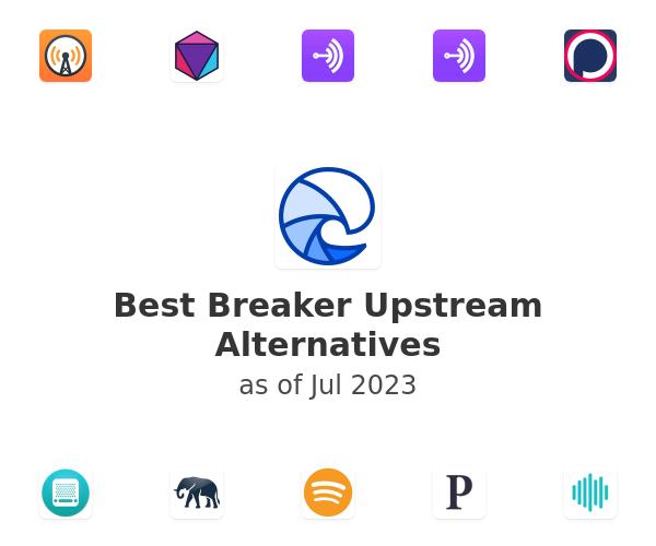 Best Breaker Upstream Alternatives