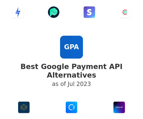 Best Google Payment API Alternatives