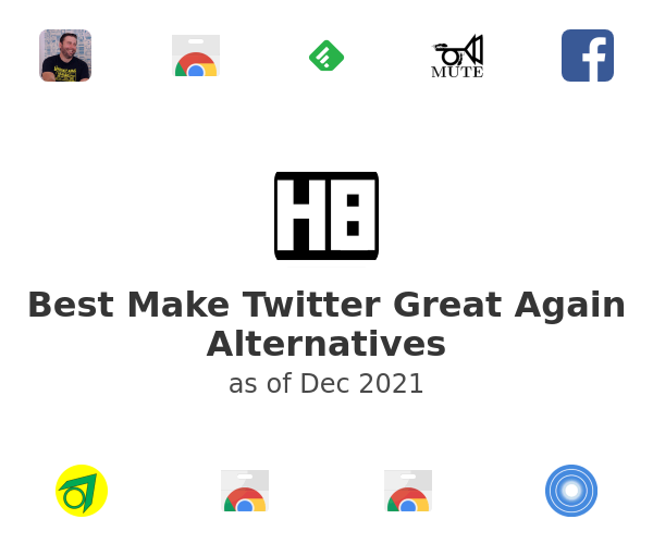 Best Make Twitter Great Again Alternatives