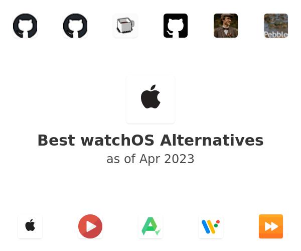 Best watchOS Alternatives