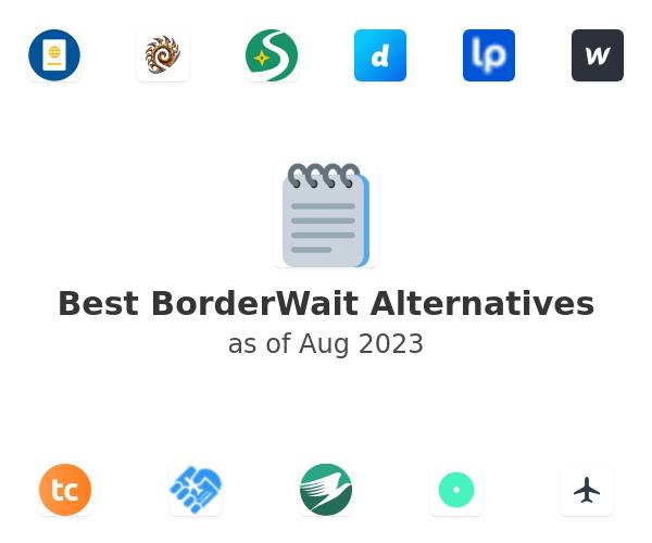 Best BorderWait Alternatives