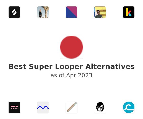 Best Super Looper Alternatives