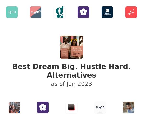 Best Dream Big. Hustle Hard. Alternatives