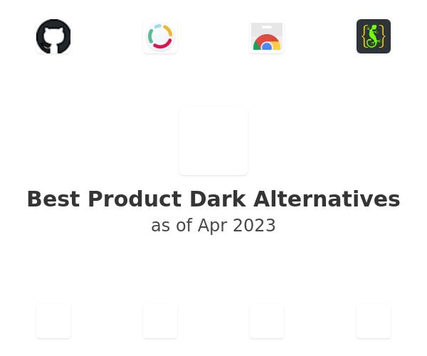 Best Product Dark Alternatives