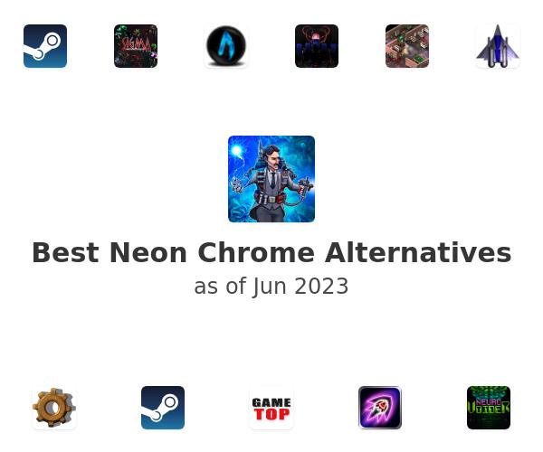 Best Neon Chrome Alternatives